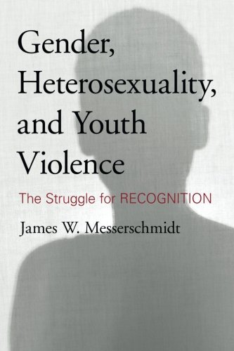 Gender-Heterosexuality-and-Youth-Violence-The-Struggle-for-Recognition-by-James-W-Messerschmidt-2012-03-08