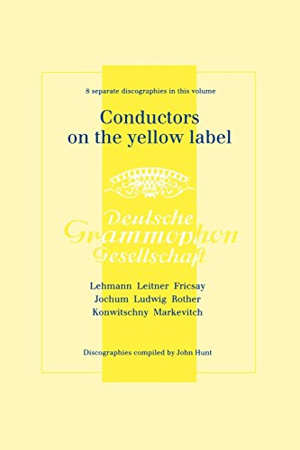 John Yellow Label (Conductors on the Yellow Label [deutsche Grammophon]. 8 Discographies. Fritz Lehmann, Ferdinand Leitner, Ferenc Fricsay, Eugen Jochum, Leopold Ludwig,)