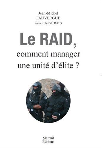 Le RAID : Comment manager une unité d'élite