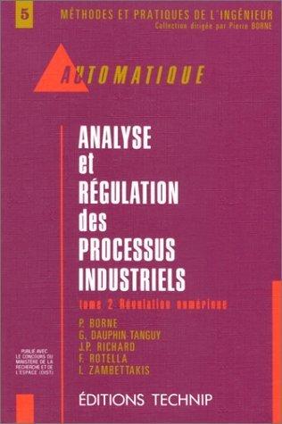 Analyse et régulation des processus industriels, tome 2 : Régulation numérique de Pierre Borne (1993) Relié