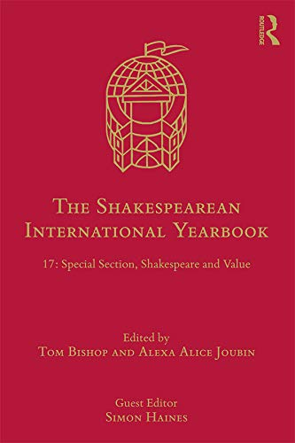 The Shakespearean International Yearbook: 17: Special Section, Shakespeare and Value (English Edition)