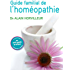 Le guide familial de l'homéopathie (Référence Pratique)