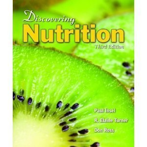 By Paul Insel, R. Elaine Turner, Don Ross: Discovering Nutrition, Third Edition Third (3rd) Edition