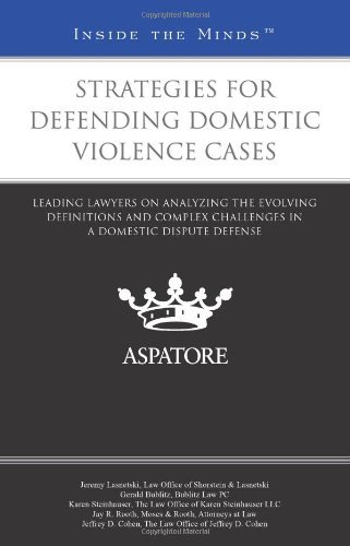 strategies-for-defending-domestic-violence-cases-leading-lawyers-on-analyzing-the-evolving-definitio