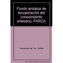 Fondo andaluz de recuperación del conocimiento artesano, FARCA