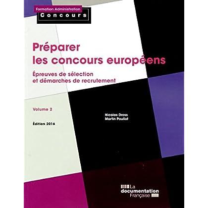 Préparer les concours européens - Volume 2 - Epreuves de sélection - Démarches de recrutement