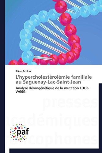 L'hypercholestérolémie familiale au saguenay-lac-saint-jean par Aline Achkar