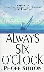 Always Six O'Clock by Phoef Sutton (1999-02-01)
