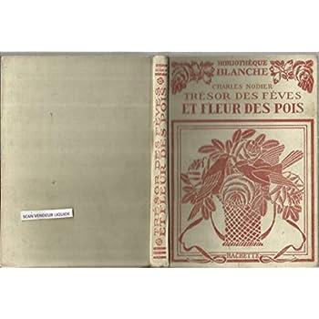 Trésor des fèves et fleur des pois / Charles Nodier - vignettes par Tony Johannot - le génie bonhomme - histoire du chien de Brisquet - Petite bibliothèque blanche