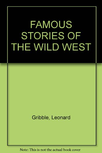 Famous stories of the Wild West