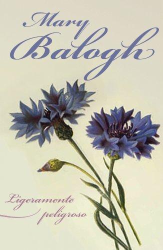 Descargar Libro Ligeramente peligroso (NARRATIVA FEMENINA) de Mary Balogh
