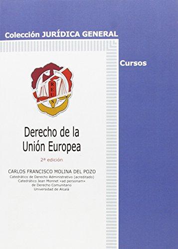 Derecho de la Unión Europea (Jurídica general-Cursos) por Carlos Francisco Molina del Pozo