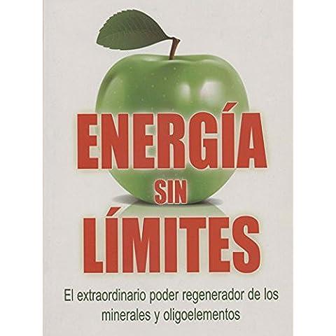 Energia sin limites: El extraordinario poder regenerador de los minerales y oligoelementos