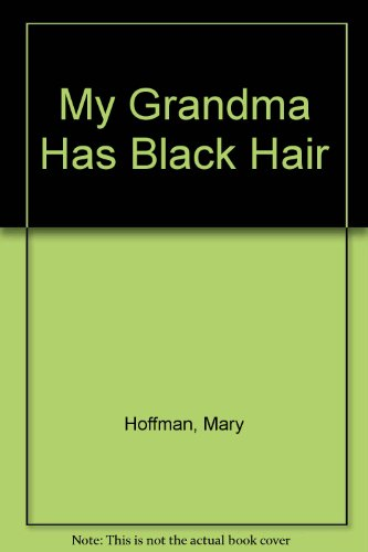 My grandma has black hair