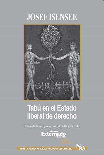 Tabú en el Estado liberal de derecho: El más allá y el más acá de la racionalidad del Derecho por Josef Isensee