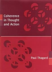 Coherence in Thought and Action (Life & Mind: Philosophical Issues in Biology & Psychology) by P Thagard (2000-12-11)