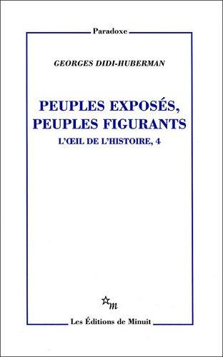 L'oeil de l'histoire : Tome 4, Peuples exposés, peuples figurants