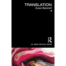 Translation (The New Critical Idiom) by Susan Bassnett (2013-10-12)