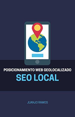 SEO local. Posicionamiento web geolocalizado por Juanjo Ramos