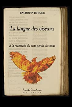 La langue des oiseaux (à la recherche du sens perdu des mots) par [Burger, Baudouin]