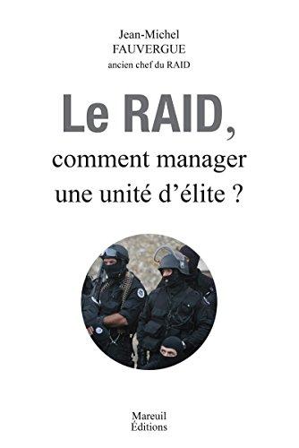 Le RAID, Comment Manager une unit d'lite ?