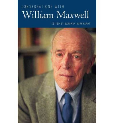 [ CONVERSATIONS WITH WILLIAM MAXWELL (NEW) (LITERARY CONVERSATIONS) ] Maxwell, William (AUTHOR ) Apr-10-2012 Hardcover