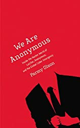 We Are Anonymous: Inside the Hacker World of Lulzsec, Anonymous, and the Global Cyber Insurgency (Hardback) - Common