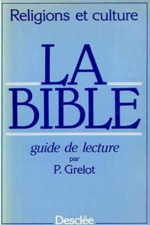 BIBLE -GUIDE DE LECTURE- par Pierre Grelot