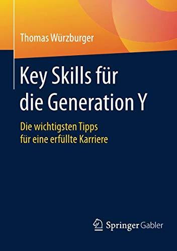 Key Skills für die Generation Y: Die wichtigsten Tipps für eine erfüllte Karriere