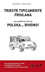 Trieste tipicamente friulana: una maldobria da Polska... rivemo! (Ciclomaldobrie Vol. 0)