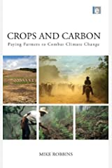 Crops and Carbon: Paying Farmers to Combat Climate Change by Mike Robbins (2011-09-19) Hardcover