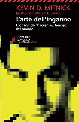 L'arte dell'inganno. i consigli dell'hacker più famoso del mondo