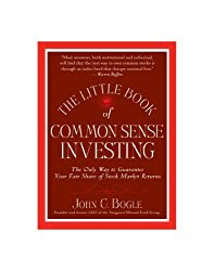 The Little Book of Common Sense Investing: The Only Way to Guarantee Your Fair Share of Stock Market Returns (Little Books. Big Profits) by John C. Bogle (2009-05-07)