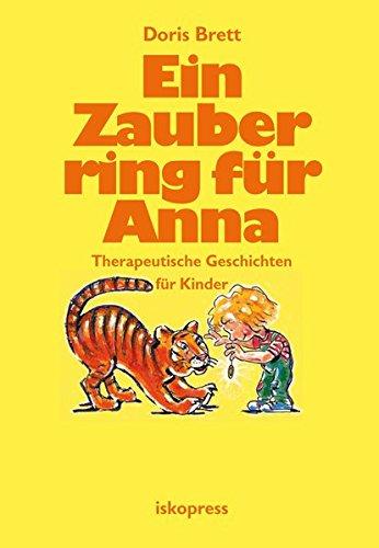 Brett-bücher Für Das Kinder (Ein Zauberring für Anna: Therapeutische Geschichten für Kinder von 3 bis 8 Jahren)