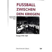 Fussball zwischen den Kriegen: Europa 1918-1939