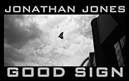 GOOD SIGN (English Edition) von [Jones, Jonathan]