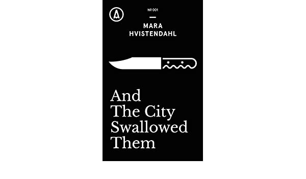 And The City Swallowed Them (Kindle Single) (English Edition) eBook ...