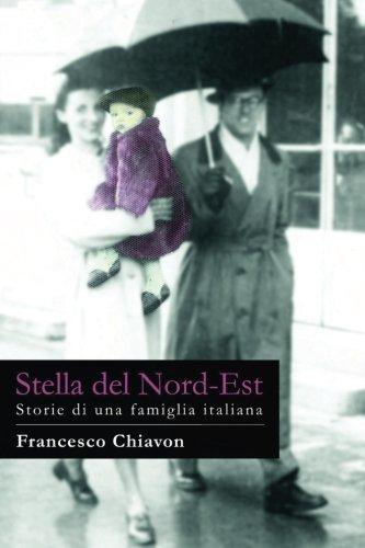 Stella del Nord-Est: Storie di una famiglia italiana