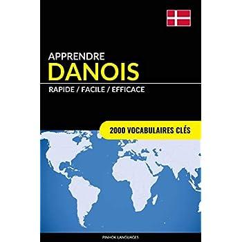 Apprendre le danois - Rapide / Facile / Efficace: 2000 vocabulaires clés