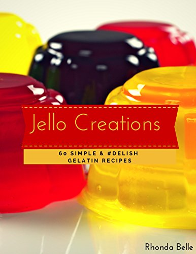jello-creations-60-simple-and-delish-gelatin-recipes-60-super-recipes-book-47-english-edition