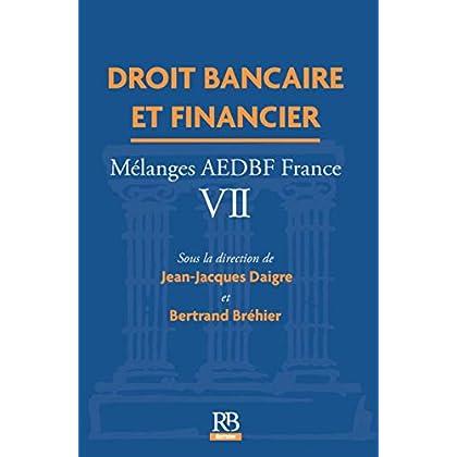 Droit bancaire et financier: Mélanges AEDBF - France VII