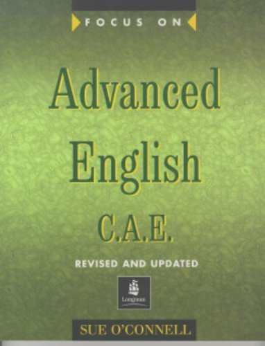 Focus on Advanced English: C.A.E.for the Revised Exam by Sue O'Connell (1999-02-08)