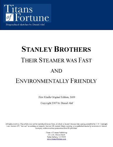 The Stanley Brothers: Their Steamer was fast and environmentally friendly (English Edition) Stanley Steamer