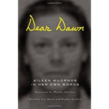 Dear Dawn: Aileen Wuornos in Her Own Words by Aileen Wuornos (2011-06-16)