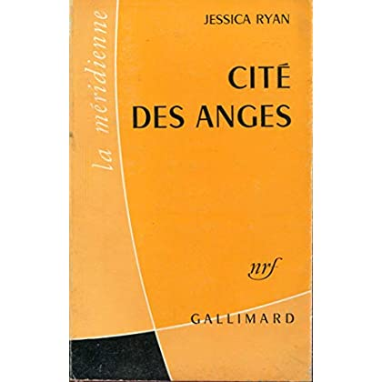Jessica Ryan. Cité des anges : ECity of angelse, traduit de l'américain par Pierre G. Singer. Introduction de Jean Renoir