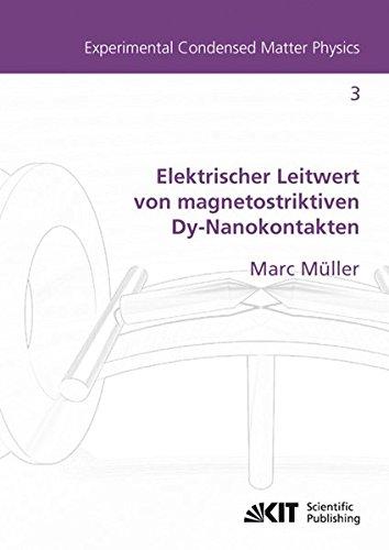 Elektrischer Leitwert von magnetostriktiven Dy-Nanokontakten (Experimental Condensed Matter Physics / Karlsruher Institut für Technologie, Physikalisches Institut)