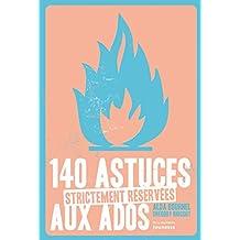 140 astuces strictement réservées aux ados