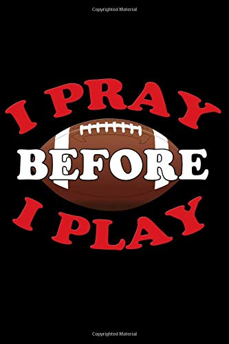 I Pray Before I Play: Christian Football Blank Lined Journal, Gift Notebook for American Football Player (150 pages)