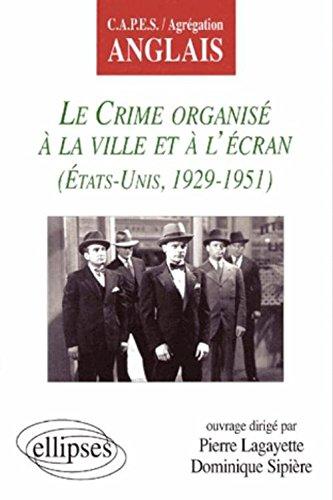 Le crime organisé à la ville et à l'écran : Etats-Unis, 1929-1951 - CAPES et Agrégation anglais