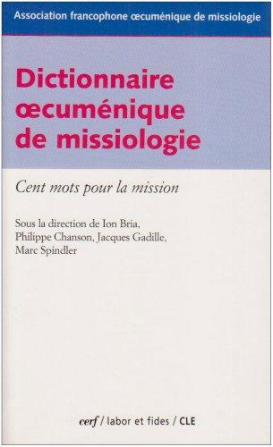 Dictionnaire oecuménique de missiologie. Cent mots pour la mission par Philippe Chanson